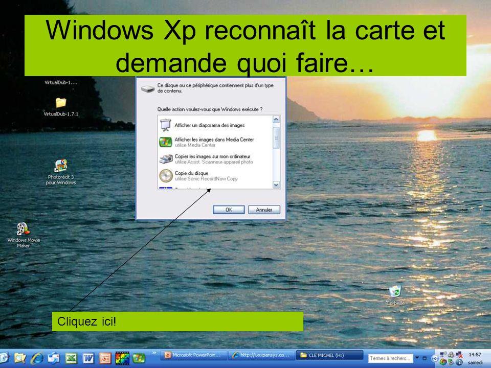 Windows Xp reconnaît la carte et demande quoi faire… Cliquez ici!