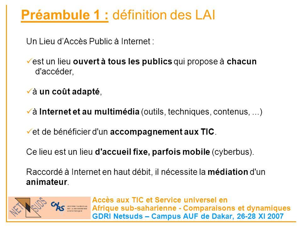 Préambule 1 : définition des LAI Accès aux TIC et Service universel en Afrique sub-saharienne - Comparaisons et dynamiques GDRI Netsuds – Campus AUF d