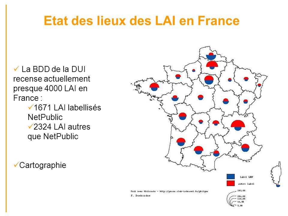 Etat des lieux des LAI en France La BDD de la DUI recense actuellement presque 4000 LAI en France : 1671 LAI labellisés NetPublic 2324 LAI autres que