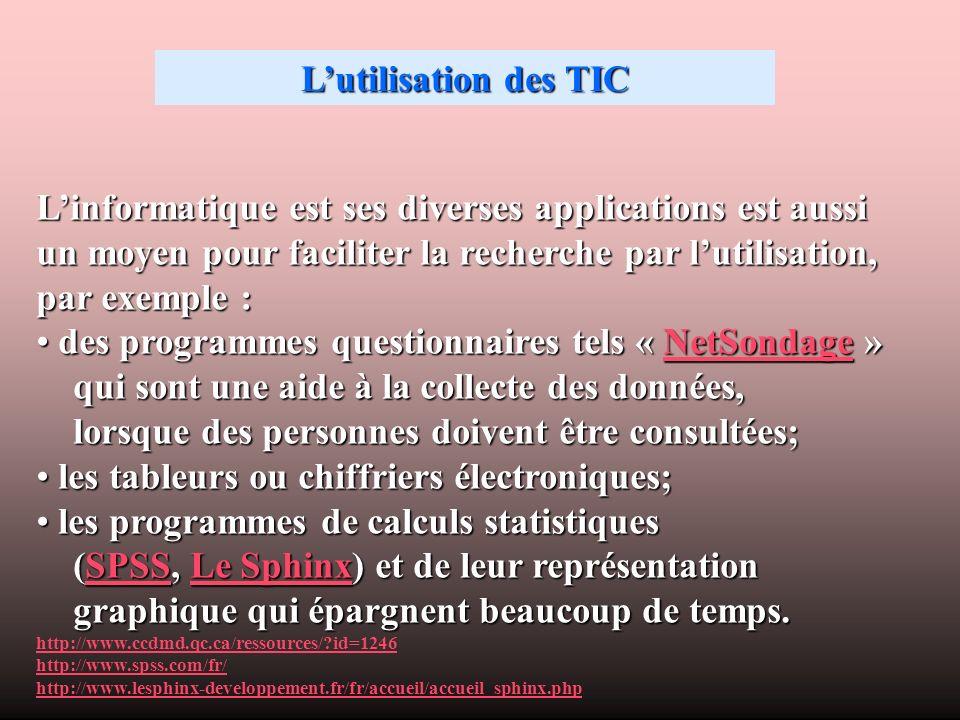 Lutilisation des TIC Linformatique est ses diverses applications est aussi un moyen pour faciliter la recherche par lutilisation, par exemple : des pr