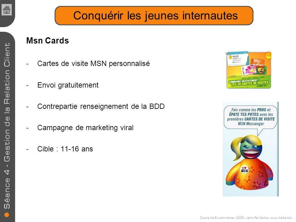 Cours de E-commerce - 2005 - Jennifer Kalka - www.kalka.biz Fidéliser les visiteurs Cartes de fidélité virtuelles Programmes de fidélisation