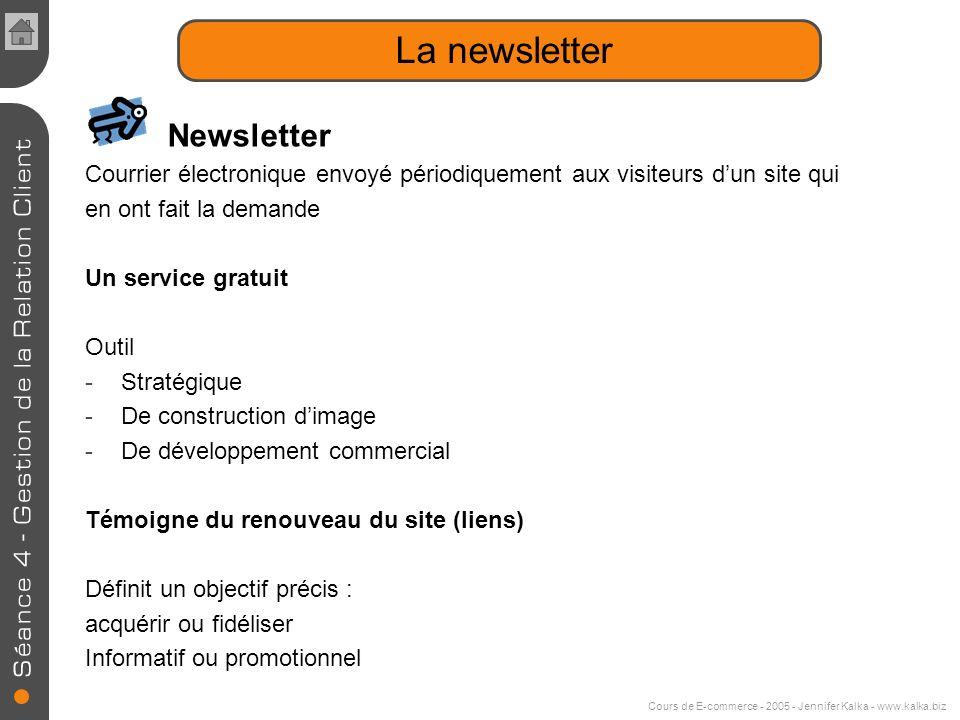 Cours de E-commerce - 2005 - Jennifer Kalka - www.kalka.biz Taux douverture des mails commerciaux Lobjet influence fortement le taux douverture dun e-