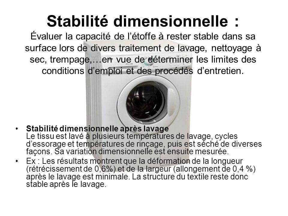 Stabilité dimensionnelle : Évaluer la capacité de létoffe à rester stable dans sa surface lors de divers traitement de lavage, nettoyage à sec, trempa