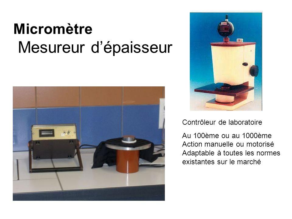 Micromètre Mesureur dépaisseur Contrôleur de laboratoire Au 100ème ou au 1000ème Action manuelle ou motorisé Adaptable à toutes les normes existantes