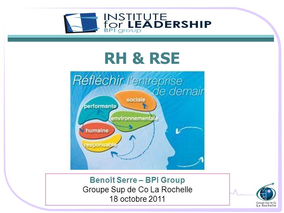 RH & RSE Benoît Serre – BPI Group Groupe Sup de Co La Rochelle 18 octobre 2011