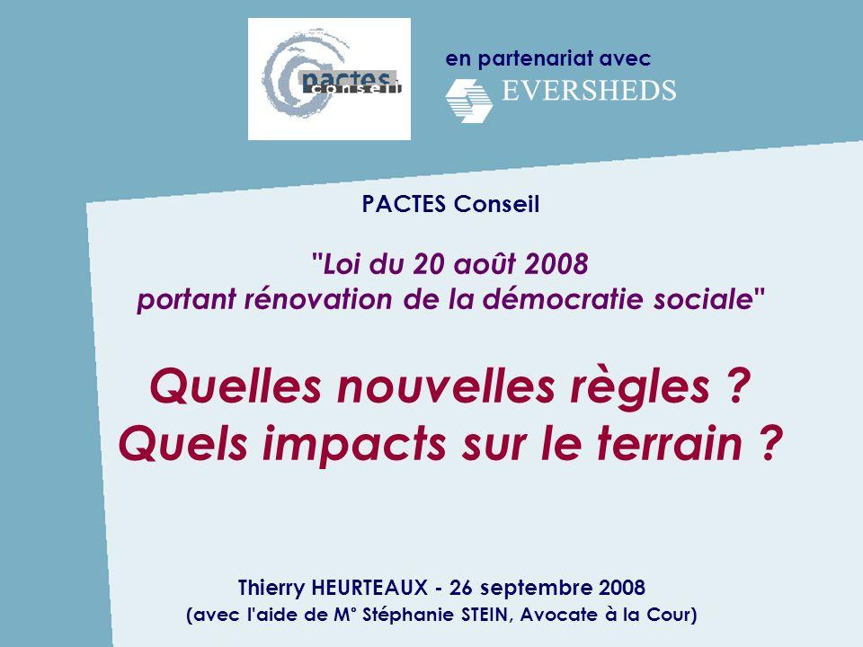 en partenariat avec PACTES Conseil Loi du 20 août 2008 portant rénovation de la démocratie sociale Quelles nouvelles règles .