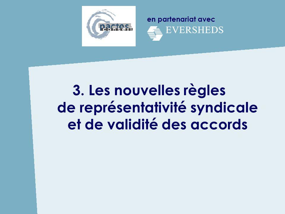 en partenariat avec 3. Les nouvelles règles de représentativité syndicale et de validité des accords