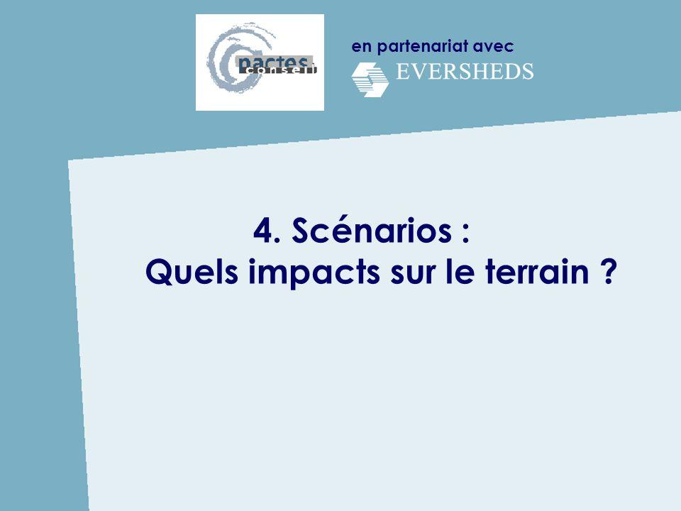 en partenariat avec 4. Scénarios : Quels impacts sur le terrain ?