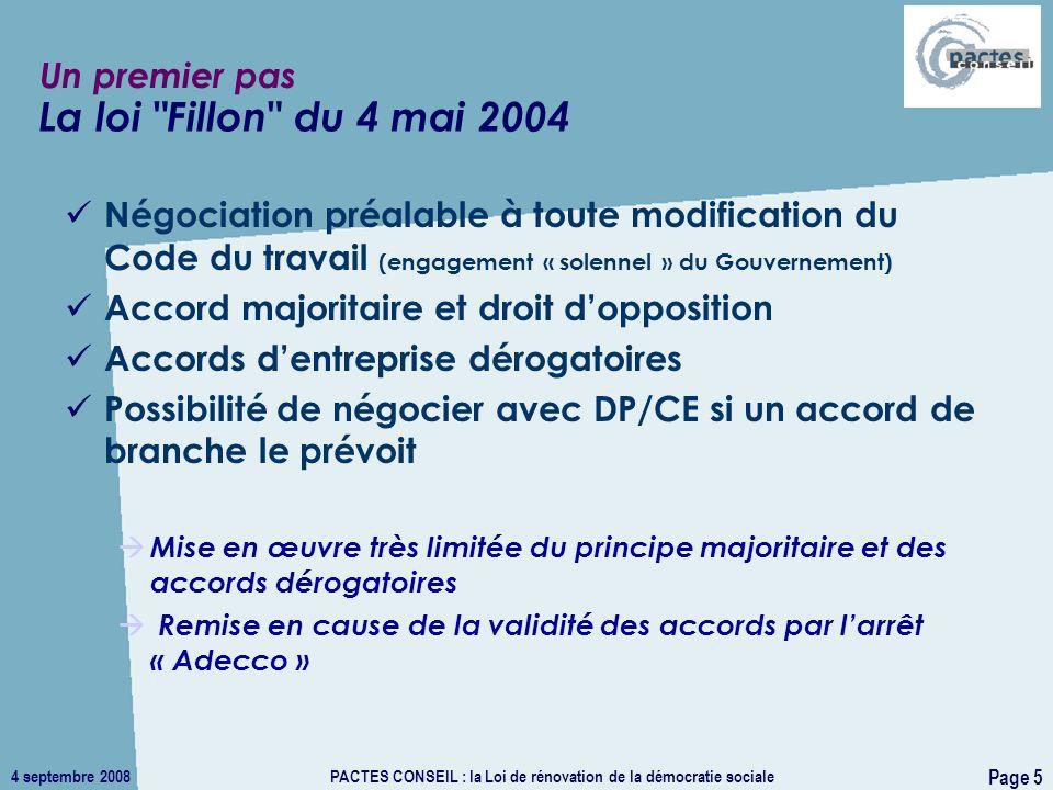 4 septembre 2008PACTES CONSEIL : la Loi de rénovation de la démocratie sociale Page 5 Un premier pas Négociation préalable à toute modification du Cod