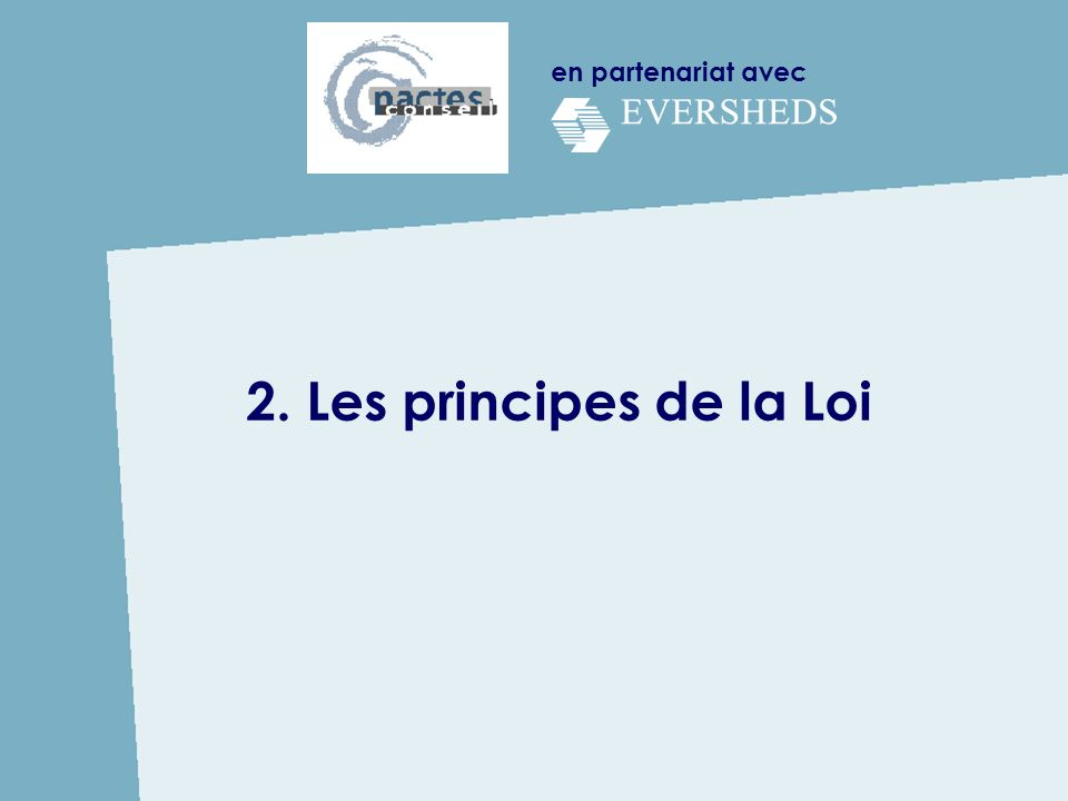 en partenariat avec 2. Les principes de la Loi