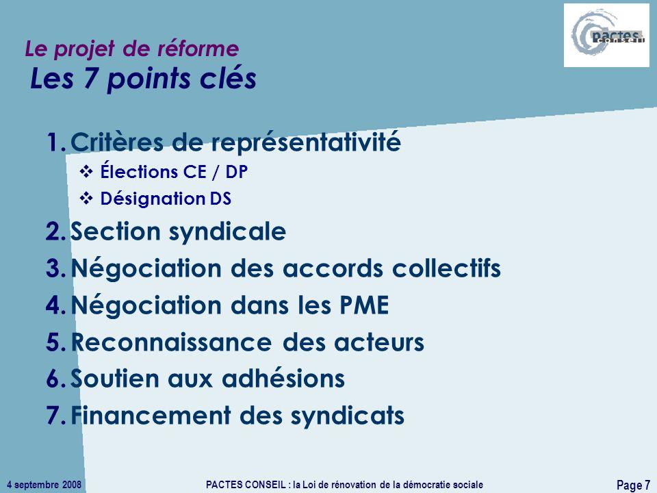 4 septembre 2008PACTES CONSEIL : la Loi de rénovation de la démocratie sociale Page 7 Le projet de réforme 1.Critères de représentativité Élections CE