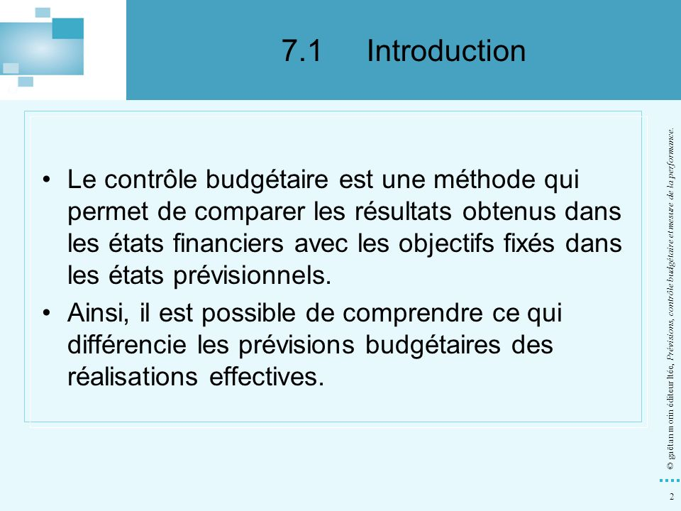 2 © gaëtan morin éditeur ltée, Prévisions, contrôle budgétaire et mesure de la performance. Le contrôle budgétaire est une méthode qui permet de compa
