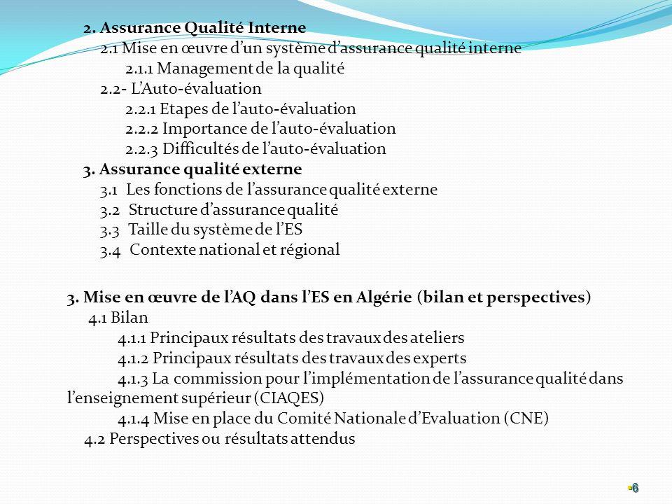 57 Ce qui plaide pour intégrer lauto-évaluation dans le processus de lAQ externe et ce à travers ladoption de références (standards) établis par une institution externe (agence), dune part, et la soumission de lauto-évaluation (rapport dauto-évaluation) à lappréciation de cette dernière, dautre part.