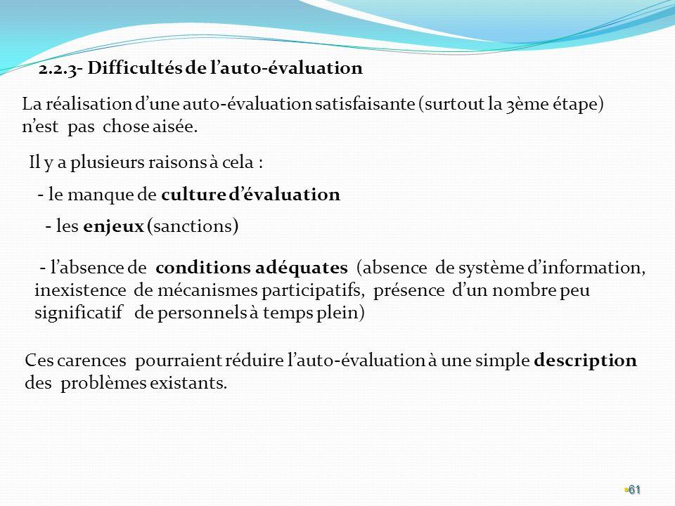 61 2.2.3- Difficultés de lauto-évaluation La réalisation dune auto-évaluation satisfaisante (surtout la 3ème étape) nest pas chose aisée.