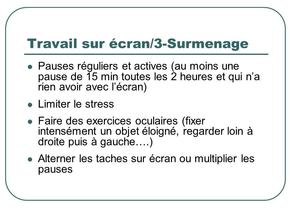 Travail sur écran/3-Surmenage Pauses réguliers et actives (au moins une pause de 15 min toutes les 2 heures et qui na rien avoir avec lécran) Limiter
