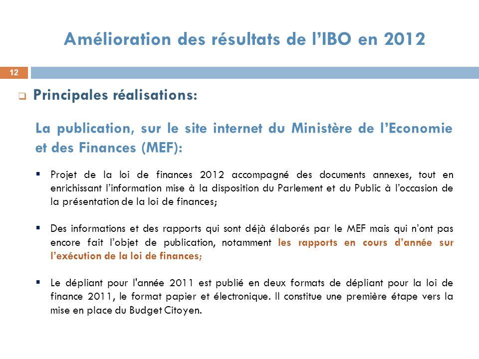 12 Amélioration des résultats de lIBO en 2012 Principales réalisations: La publication, sur le site internet du Ministère de lEconomie et des Finances