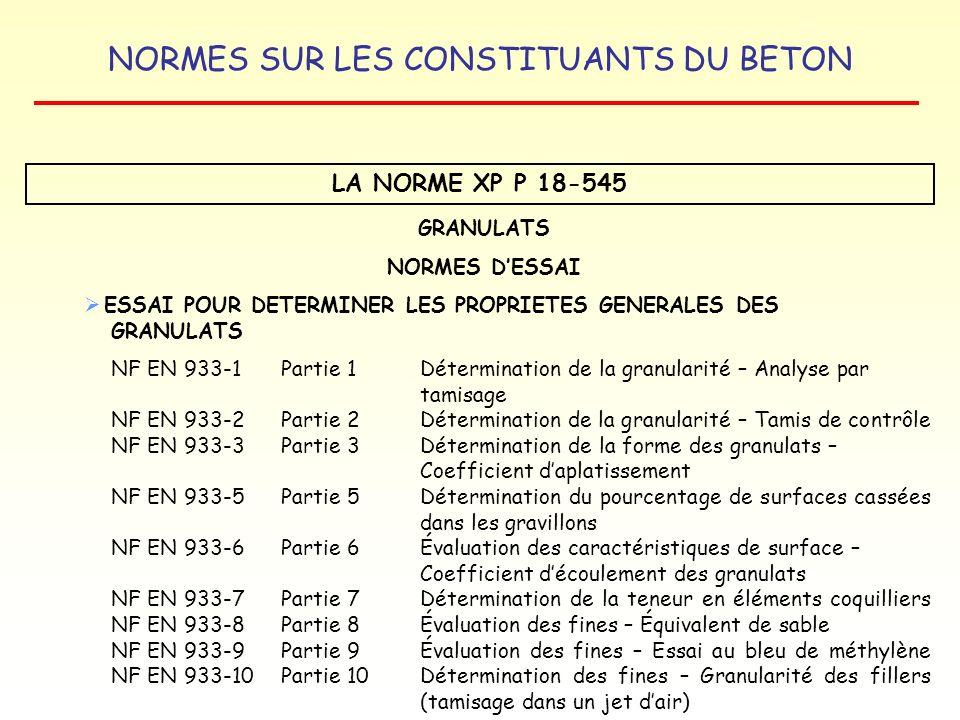 NORMES SUR LES CONSTITUANTS DU BETON LA NORME XP P 18-545 GRANULATS NORMES DESSAI ESSAI POUR DETERMINER LES PROPRIETES GENERALES DES GRANULATS NF EN 9