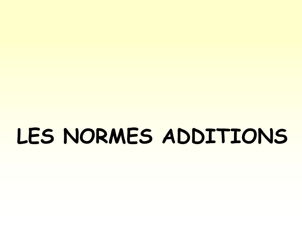 NORMES SUR LES CONSTITUANTS DU BETON LES NORMES ADDITIONS