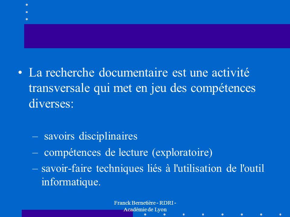 La recherche documentaire est une activité transversale qui met en jeu des compétences diverses: – savoirs disciplinaires – compétences de lecture (ex