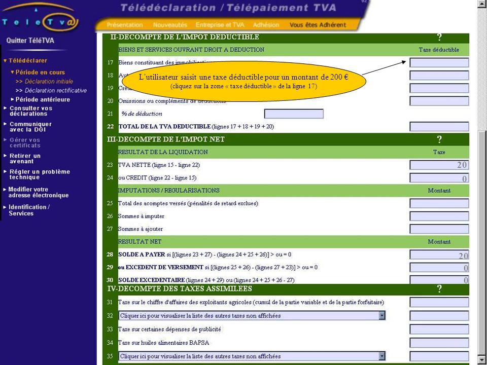 0 0 0 Lutilisateur saisit une taxe déductible pour un montant de 200 (cliquez sur la zone « taxe déductible » de la ligne 17)