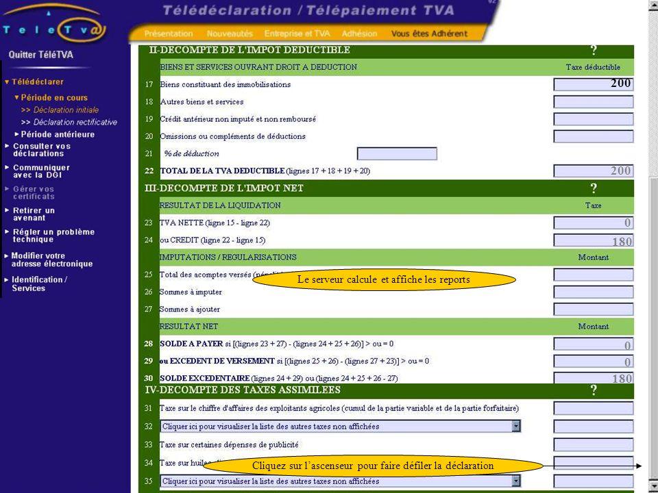 200 Cliquez sur lascenseur pour faire défiler la déclaration 200 0 180 0 0 Le serveur calcule et affiche les reports