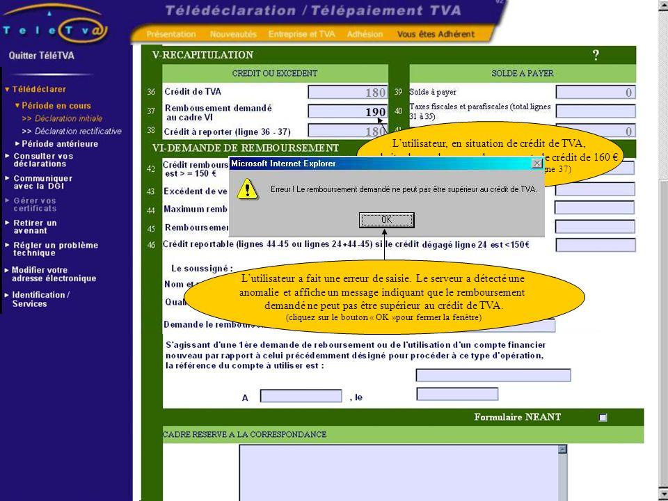 180 0 0 Lutilisateur, en situation de crédit de TVA, souhaite demander un remboursement de crédit de 160 (cliquez sur la zone de saisie de la ligne 37
