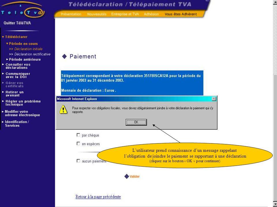 Lutilisateur prend connaissance dun message rappelant lobligation de joindre le paiement se rapportant à une déclaration (cliquez sur le bouton « OK »