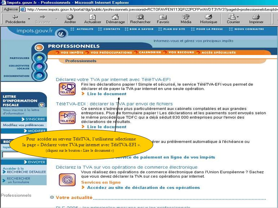 Pour accéder au serveur TéléTVA, lutilisateur sélectionne la page « Déclarez votre TVA par internet avec TéléTVA-EFI ». (cliquez sur le bouton « Lire