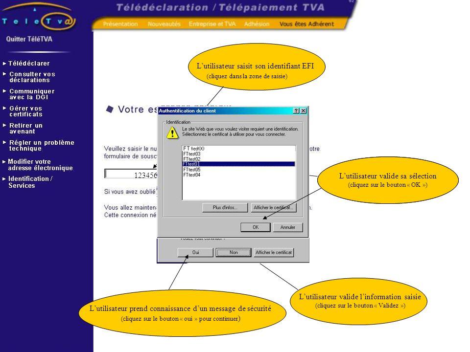 Lutilisateur saisit son identifiant EFI (cliquez dans la zone de saisie) 123456789 Lutilisateur valide linformation saisie (cliquez sur le bouton « Va