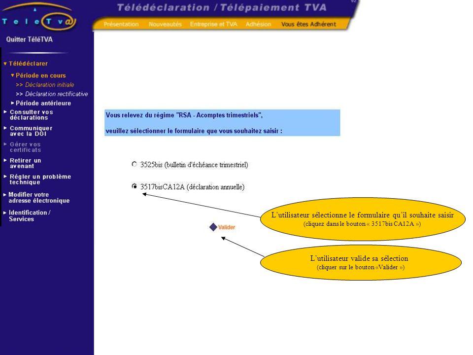 Lutilisateur sélectionne le formulaire quil souhaite saisir (cliquez dans le bouton « 3517bis CA12A »). Lutilisateur valide sa sélection (cliquer sur