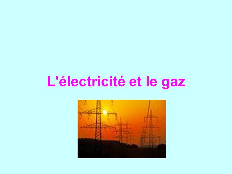 L'électricité et le gaz