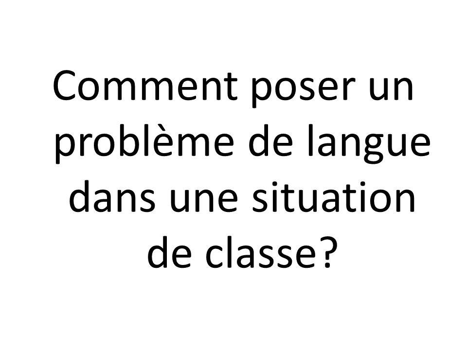 Comment poser un problème de langue dans une situation de classe?