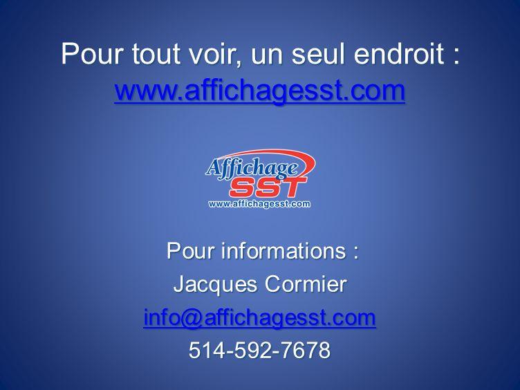 Pour tout voir, un seul endroit : www.affichagesst.com www.affichagesst.com Pour informations : Pour informations : Jacques Cormier info@affichagesst.