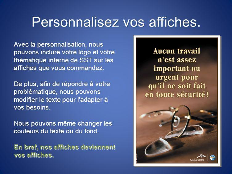 Pour vos présentations… Vous devez faire une présentation afin de convaincre la direction dapprouver votre projet daffichage en santé sécurité .