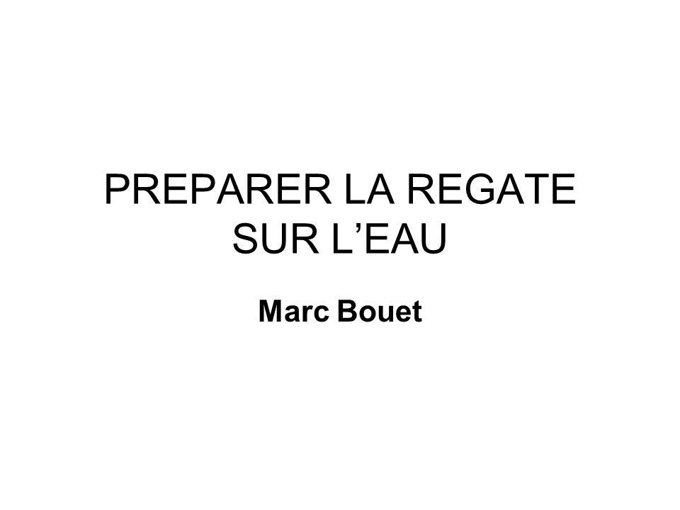 PREPARER LA REGATE SUR LEAU Marc Bouet