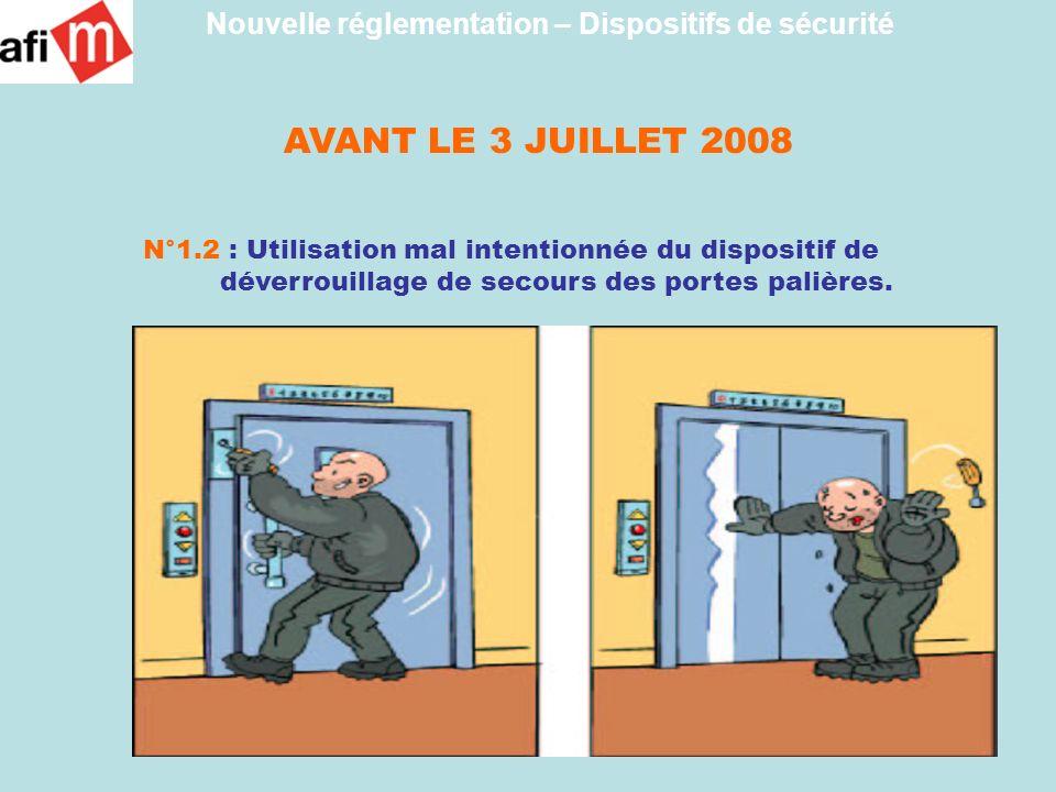 AVANT LE 3 JUILLET 2008 N°1.2 : Utilisation mal intentionnée du dispositif de déverrouillage de secours des portes palières. Nouvelle réglementation –