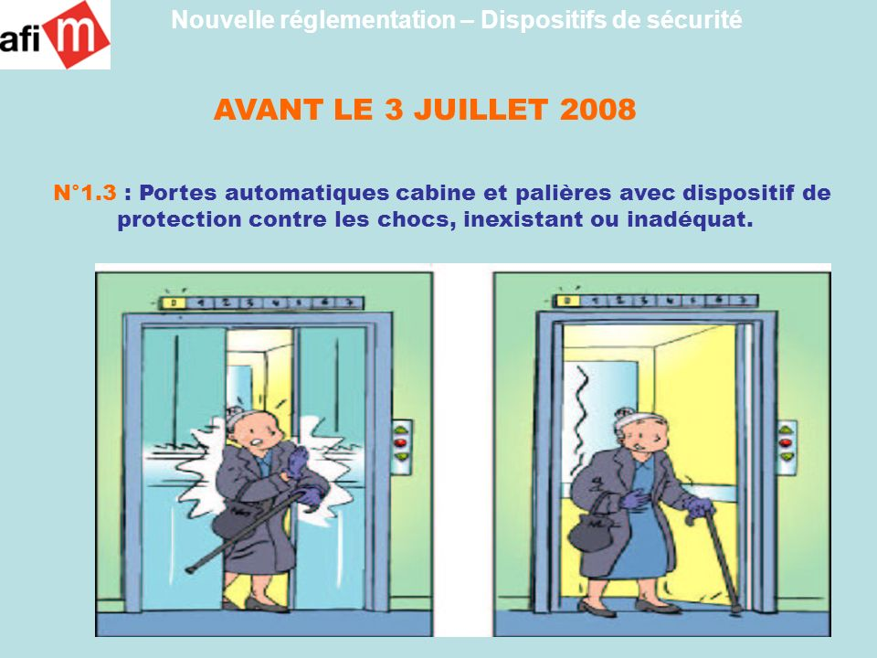 AVANT LE 3 JUILLET 2008 N°1.3 : Portes automatiques cabine et palières avec dispositif de protection contre les chocs, inexistant ou inadéquat. Nouvel
