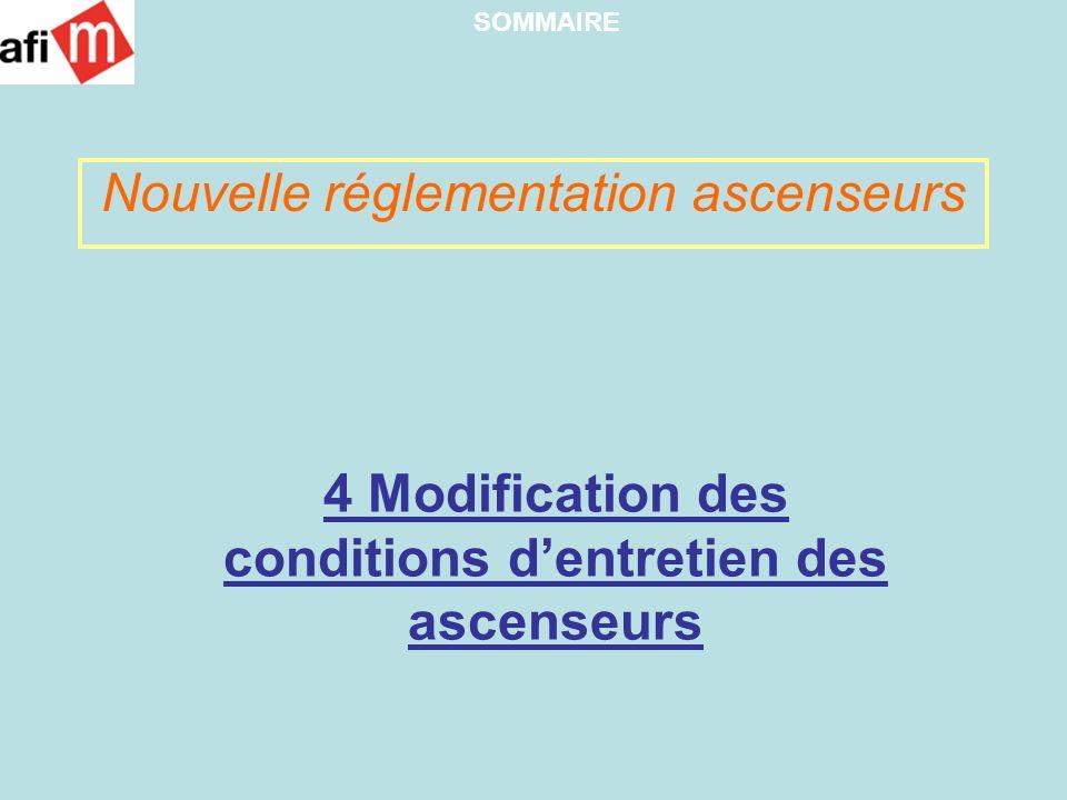 4 Modification des conditions dentretien des ascenseurs Nouvelle réglementation ascenseurs SOMMAIRE
