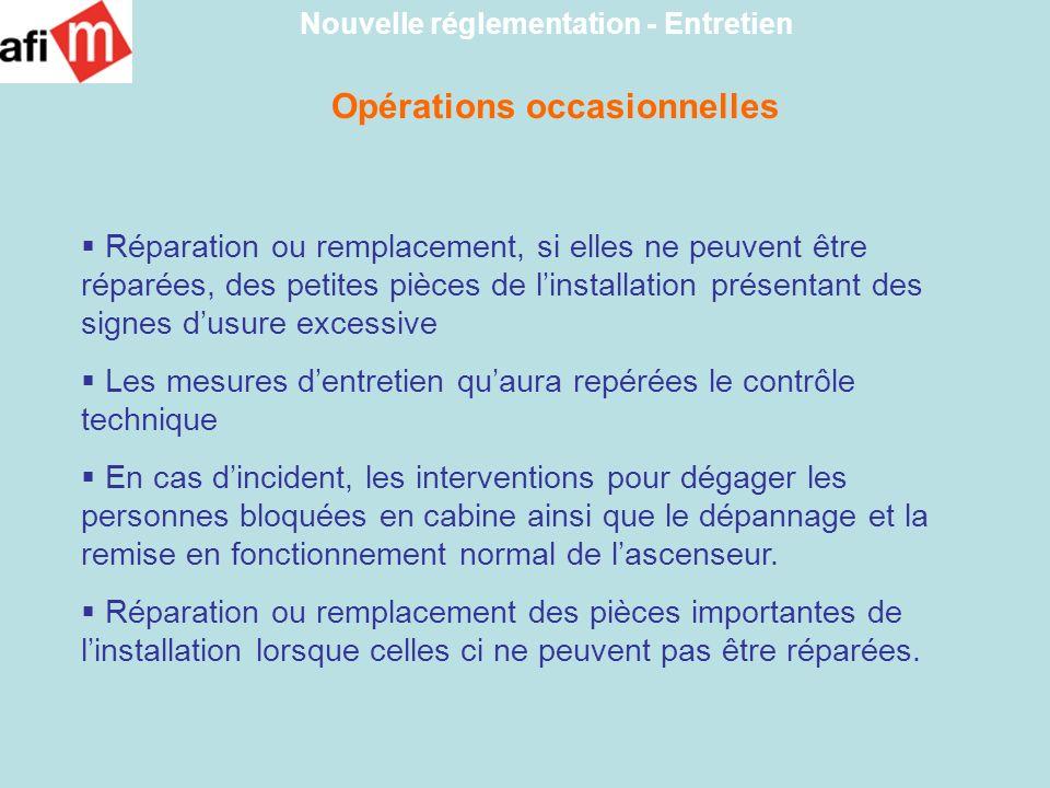Opérations occasionnelles Nouvelle réglementation - Entretien Réparation ou remplacement, si elles ne peuvent être réparées, des petites pièces de lin