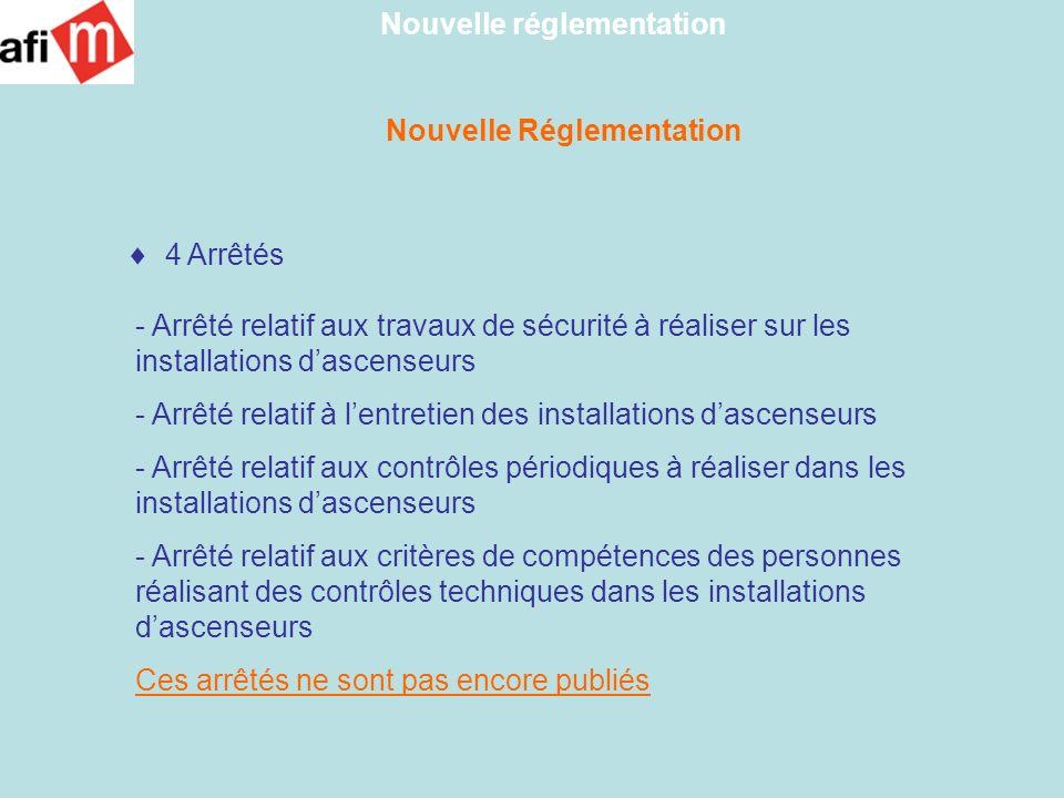 Nouvelle Réglementation Art R-125-2 du décret - suite Le propriétaire dune installation dascenseur doit prendre les dispositions minimales suivantes pour assurer lentretien de son installation : - Opérations et vérifications périodiques - Opérations occasionnelles Nouvelle réglementation - Entretien