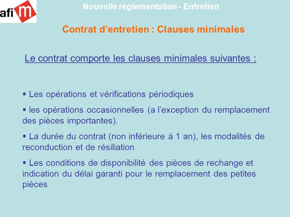Contrat dentretien : Clauses minimales Nouvelle réglementation - Entretien Les opérations et vérifications périodiques les opérations occasionnelles (