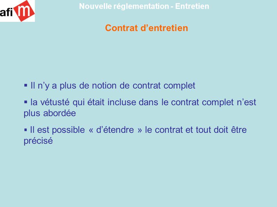 Contrat dentretien Nouvelle réglementation - Entretien Il ny a plus de notion de contrat complet la vétusté qui était incluse dans le contrat complet