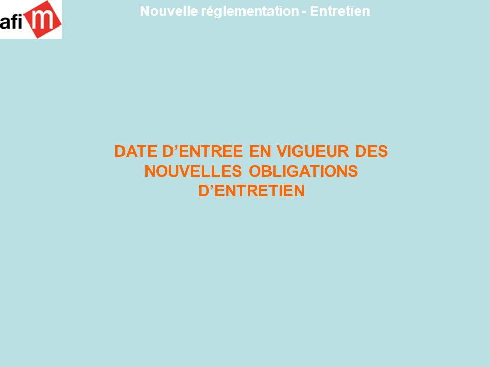 DATE DENTREE EN VIGUEUR DES NOUVELLES OBLIGATIONS DENTRETIEN Nouvelle réglementation - Entretien