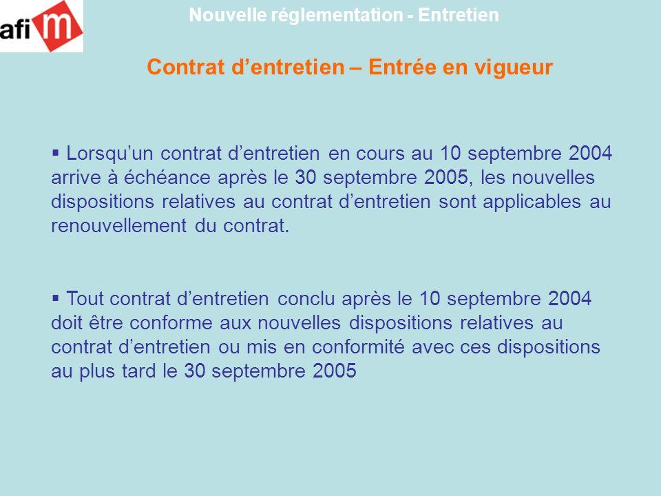 Contrat dentretien – Entrée en vigueur Nouvelle réglementation - Entretien Lorsquun contrat dentretien en cours au 10 septembre 2004 arrive à échéance