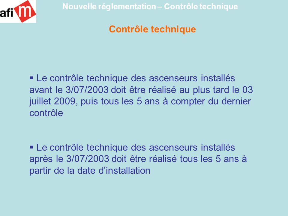 Le contrôle technique des ascenseurs installés avant le 3/07/2003 doit être réalisé au plus tard le 03 juillet 2009, puis tous les 5 ans à compter du