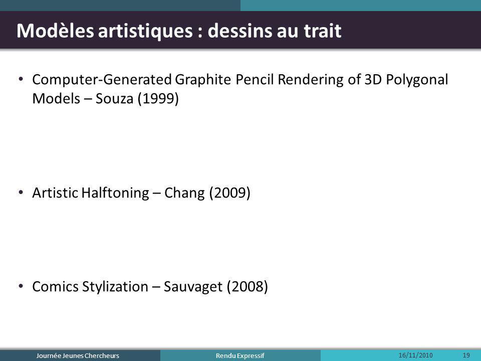Rendu Expressif Modèles artistiques : dessins au trait Computer-Generated Graphite Pencil Rendering of 3D Polygonal Models – Souza (1999) Artistic Hal
