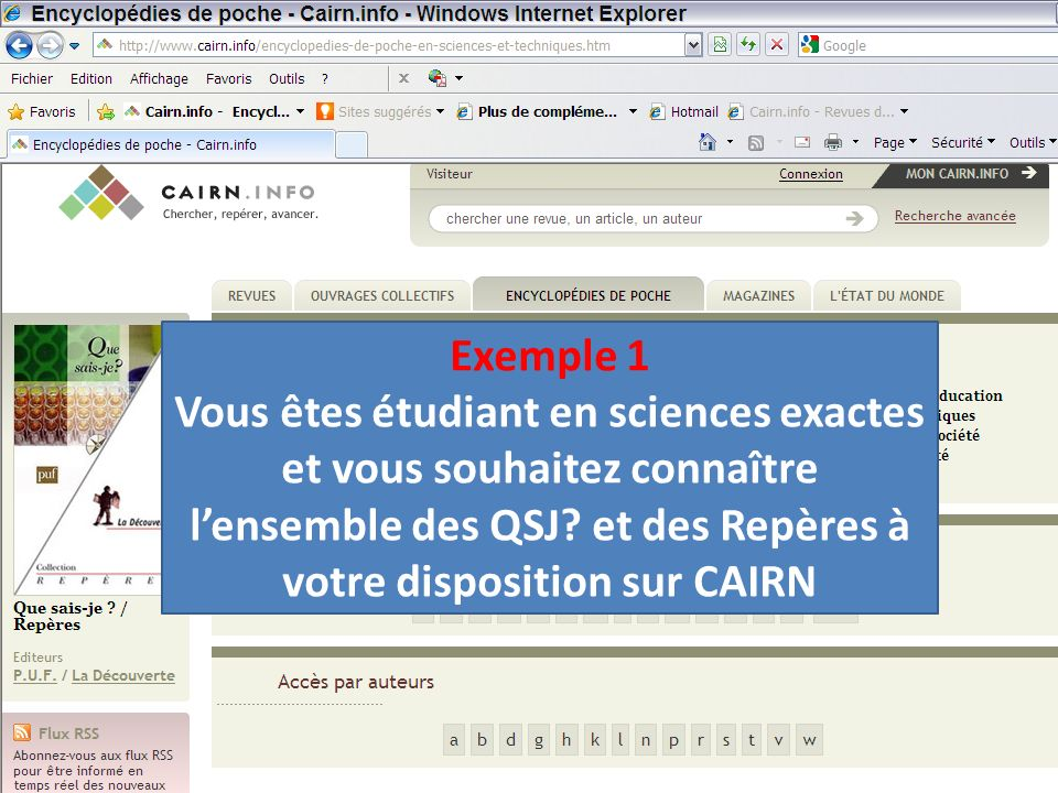 Exemple 1 Vous êtes étudiant en sciences exactes et vous souhaitez connaître lensemble des QSJ? et des Repères à votre disposition sur CAIRN