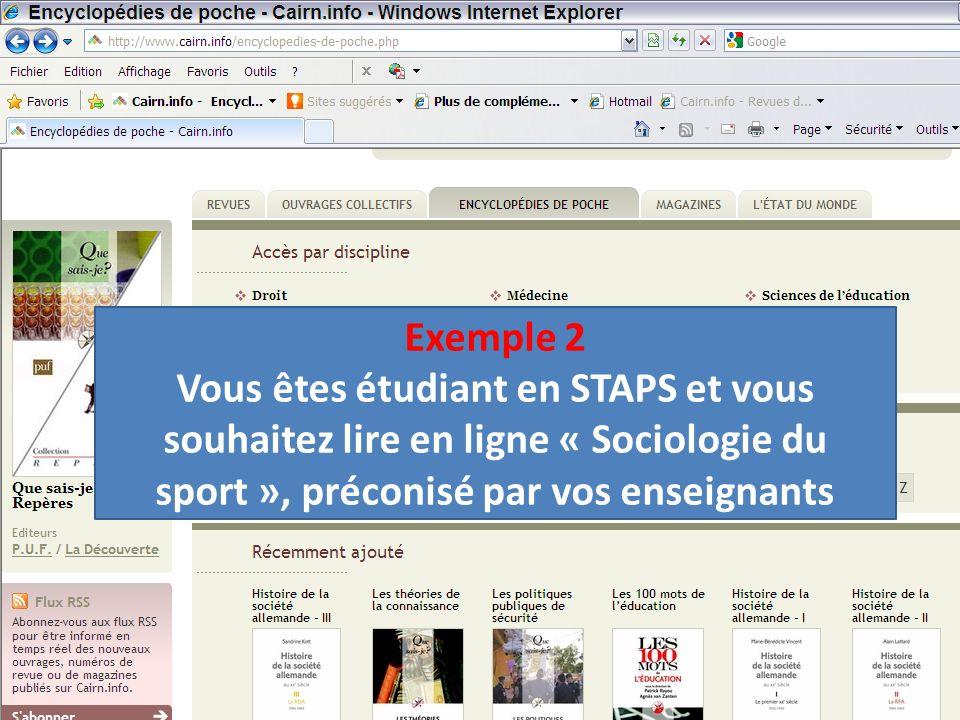 Exemple 2 Vous êtes étudiant en STAPS et vous souhaitez lire en ligne « Sociologie du sport », préconisé par vos enseignants