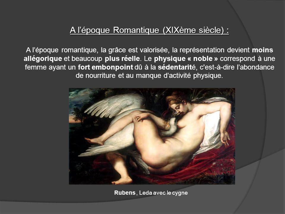 A lépoque Romantique (XIXème siècle) : A lépoque Romantique (XIXème siècle) : A lépoque romantique, la grâce est valorisée, la représentation devient