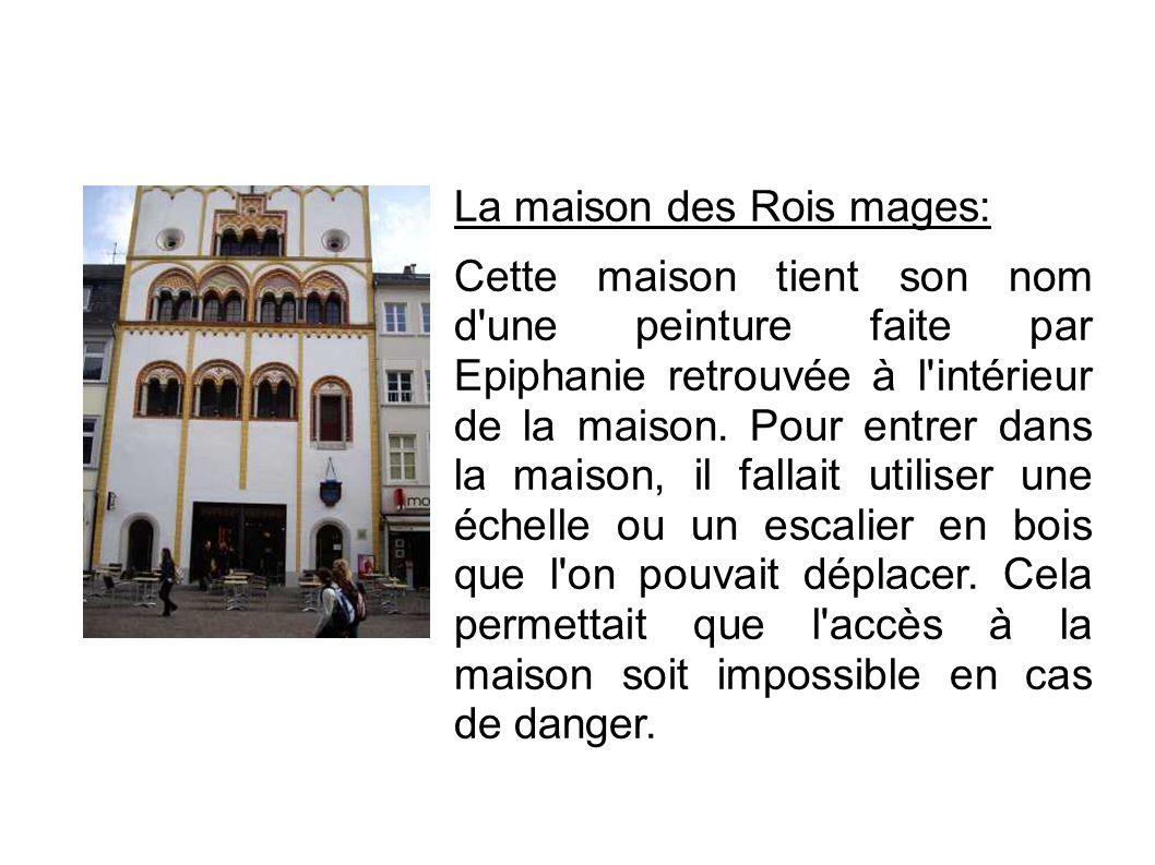 La maison des Rois mages: Cette maison tient son nom d'une peinture faite par Epiphanie retrouvée à l'intérieur de la maison. Pour entrer dans la mais